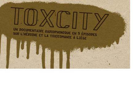 ToxCity : histoire(s) orale(s) de l'héroïne à Liège.