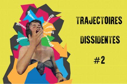 Trajectoires Dissidentes #2