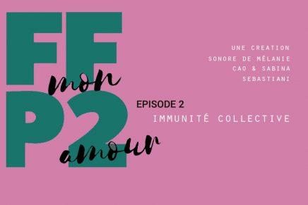 FFP2 mon amour #2 – Immunité collective